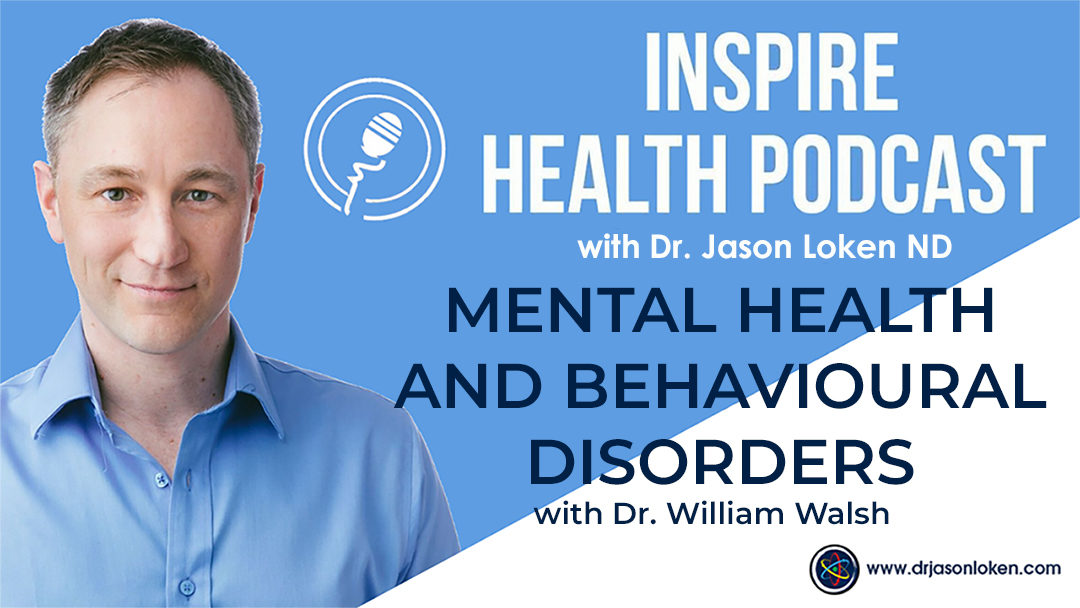 Episode 1: Mental Health and Behavioural Disorders with Dr. William Walsh