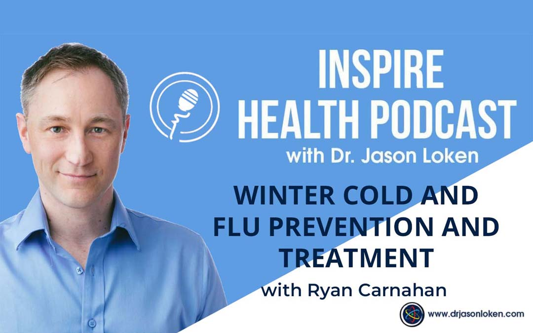 Episode 11: Winter Cold and Flu prevention and Treatment Strategies with Ryan Carnahan