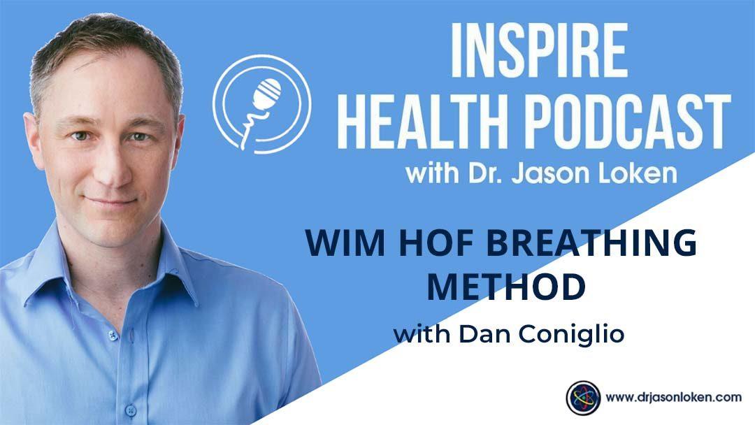 Episode 13: Wim Hof Breathing Method with Dan Coniglio