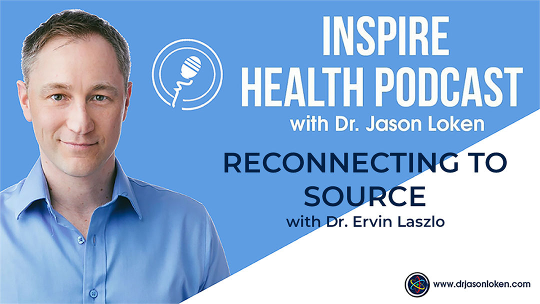 Episode 20: Reconnecting to Source  with Ervin Laszlo Ph.D.