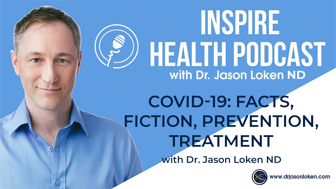 Episode 28: COVID-19 Updates and Strengthening Your Innate Immune System with Dr. Jason Loken, ND