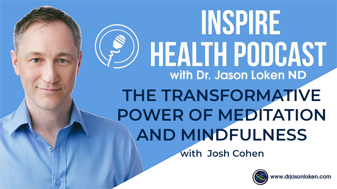 Episode 37: The Transformative Power Of Meditation and Mindfulness with Josh Cohen