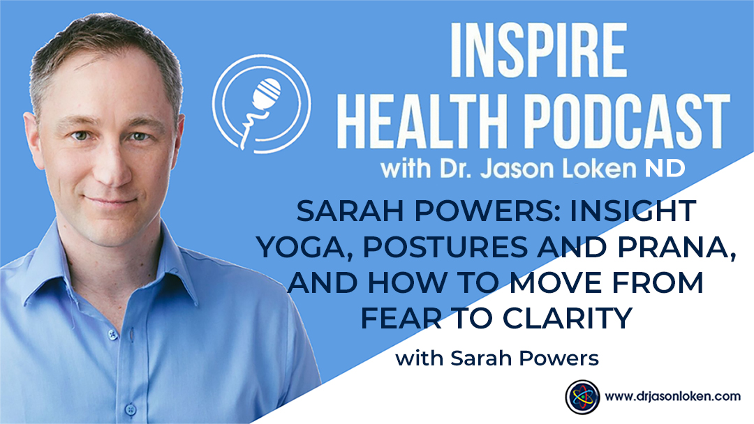 Episode 32: Sarah Powers: Insight Yoga, Postures And Prana, And How To Move From Fear To Clarity