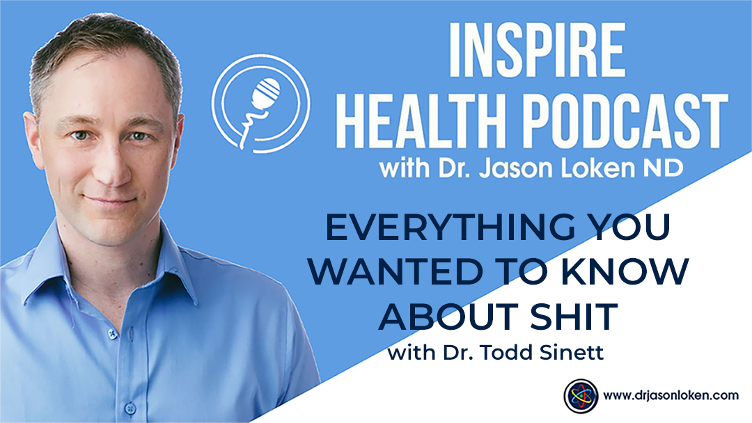 Episode 54: Everything You Wanted To Know About Shit with Dr. Todd Sinett