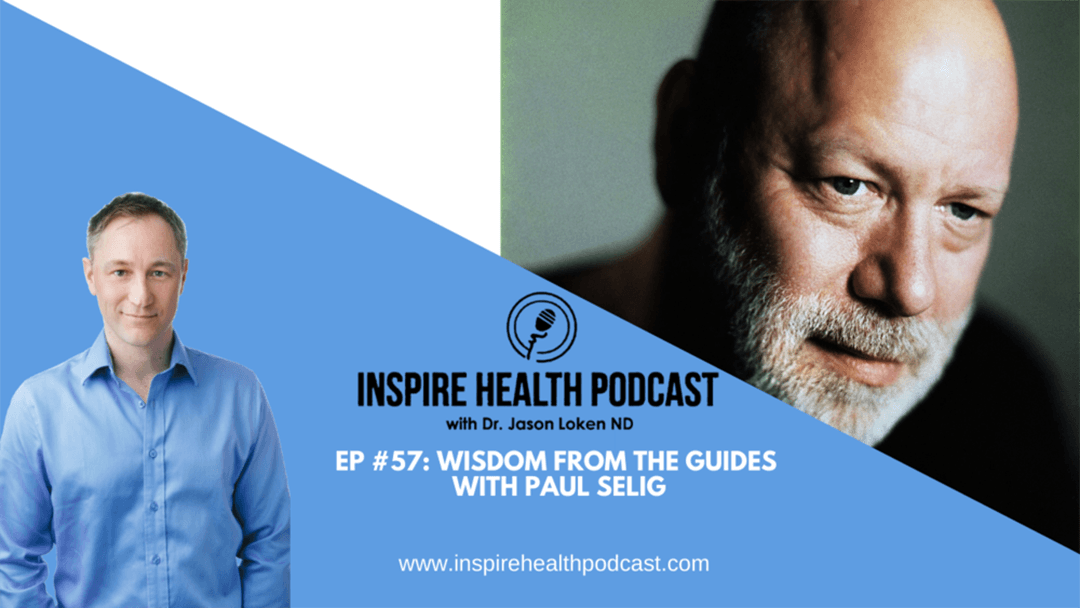 Episode 57: Wisdom From The Guides with Paul Selig