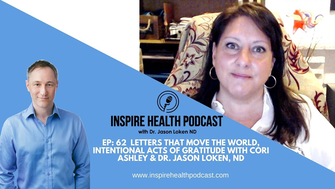 Episode 62: Letters That Move The World, Intentional Acts Of Gratitude with Cori Ashley and Dr. Jason Loken, ND