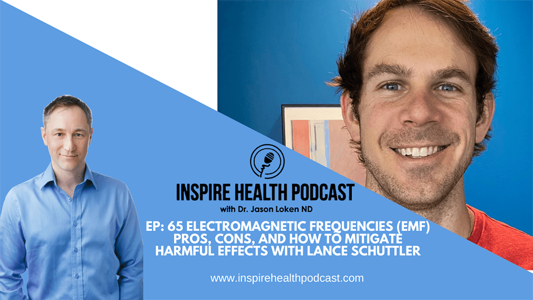 Episode 65: Electromagnetic Frequences(EMF): Pros, Cons, and How to Mitigate Harmful Effects with Lance Schuttler