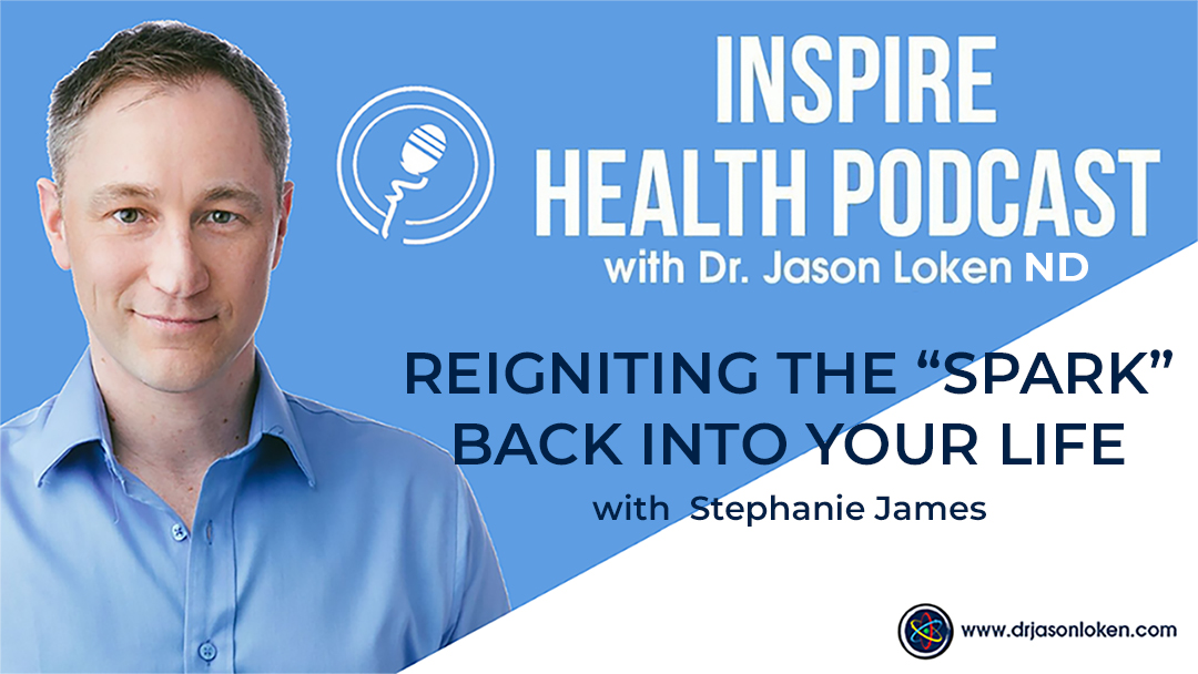"Episode 66: Reigniting The ""Spark"" Back Into Your Life with Stephanie James"