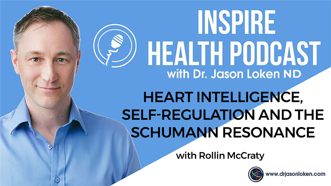 Episode 76: Heart Intelligence, Self-Regulation and the Schumann Resonance with Dr. Rollin McCraty