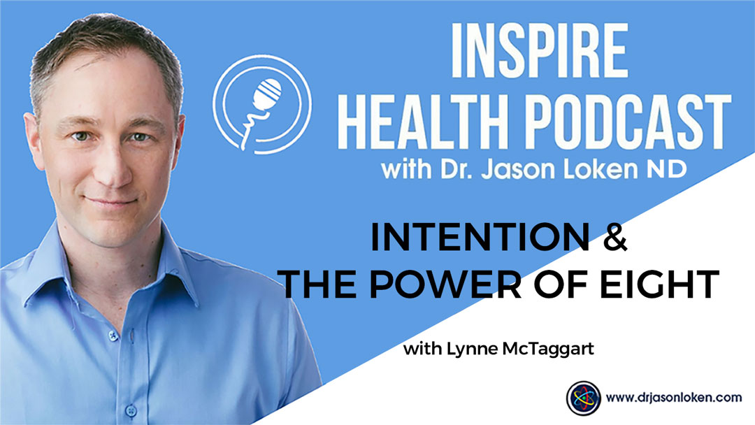 Episode 80: Intention & The Power of Eight With Lynne McTaggart