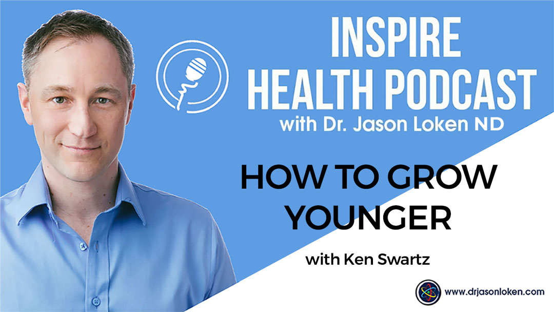 Episode 82: How To Grow Younger with Ken Swartz