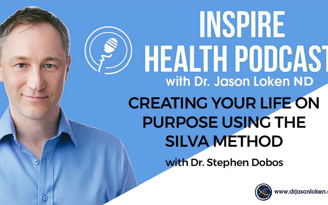 Episode 87: Creating Your Life On Purpose Using The Silva Method with Stephen Dobos