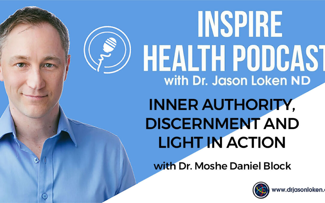 Episode 88: Inner Authority, Discernment and Light In Action with Dr. Moshe Daniel Block