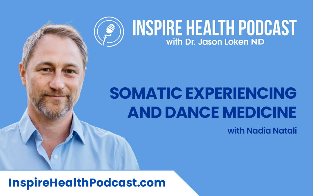 Episode 94: Somatic Experiencing and Dance Medicine with Nadia Natali