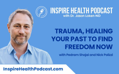 Episode 102: Trauma, Healing Your Past To Find Freedom Now with Pedram Shojai and Nick Polizzi