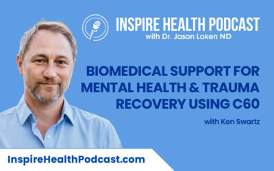 Episode 99: Biomedical Support for Mental Health & Trauma Recovery Using C60 with Ken Swartz