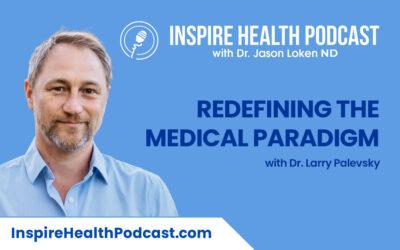 Episode 106: Redefining the Medical Paradigm with Dr. Larry Palevsky